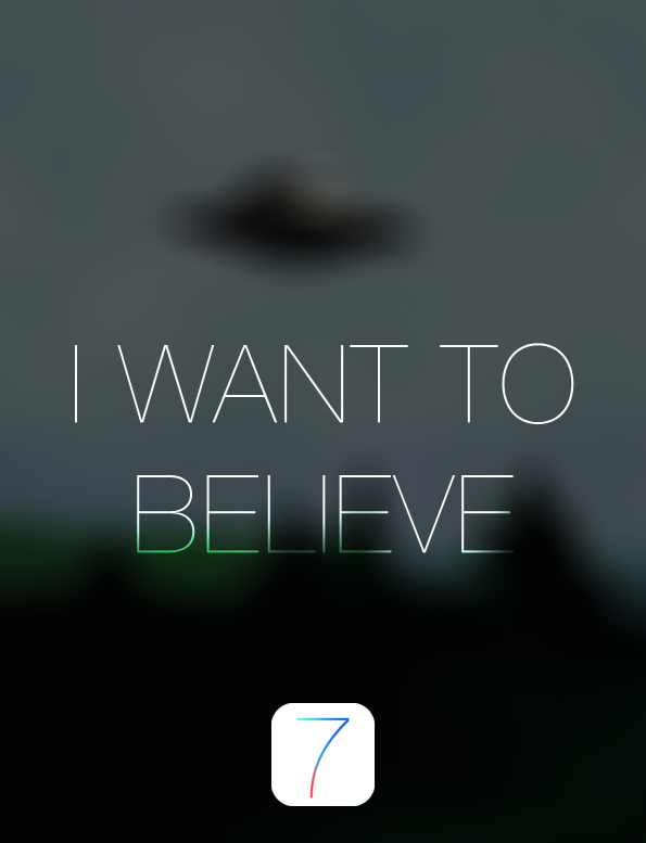 ios7iwanttobelieve